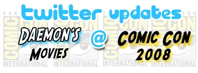 Daemon's Movies at Comic Con 2008 - Twitter Updates